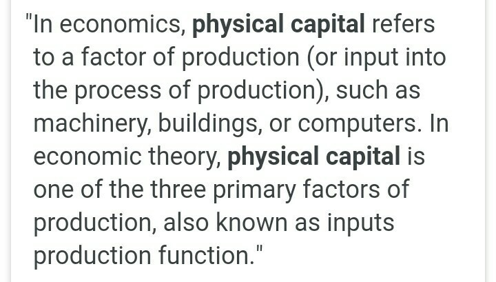 explain physical capital and mention it's different types with