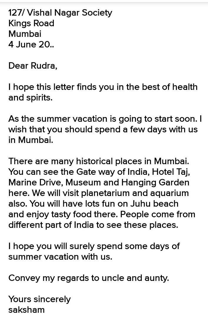 Write A Letter To Your Friend Rudra Inviting Him To Spend The Summer Vacation At Your Place In Brainly In
