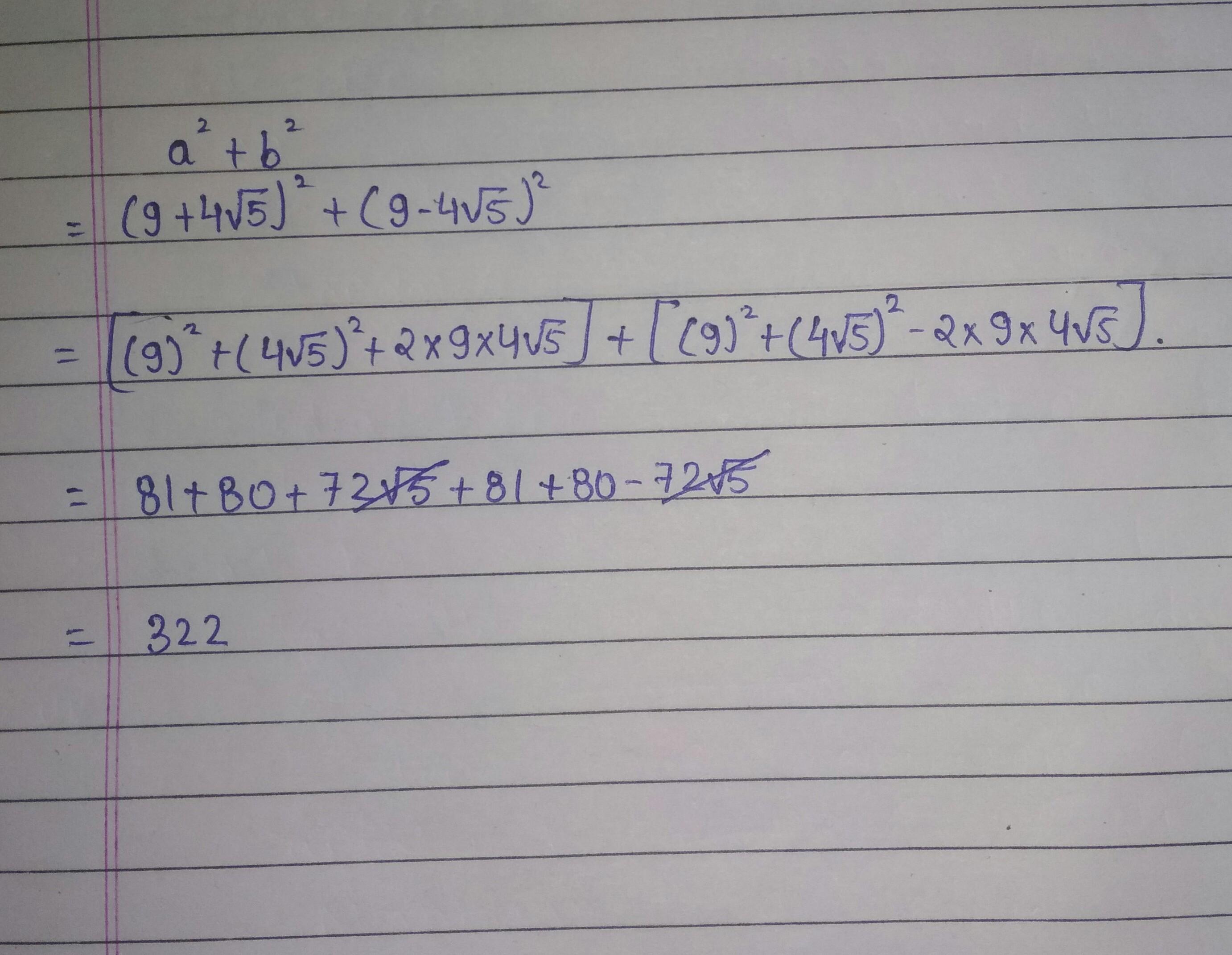 a=9+4√5 , b = 9-4√5 find a^2+b^2 - Brainly.in