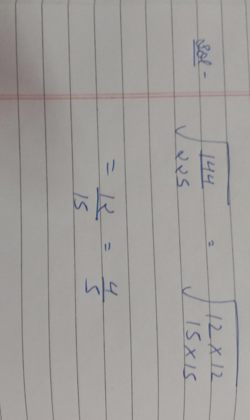 Find The Square Root Of The Following Fraction 144 By 225 Brainly In The way i like to explain this is that you need to find. find the square root of the following
