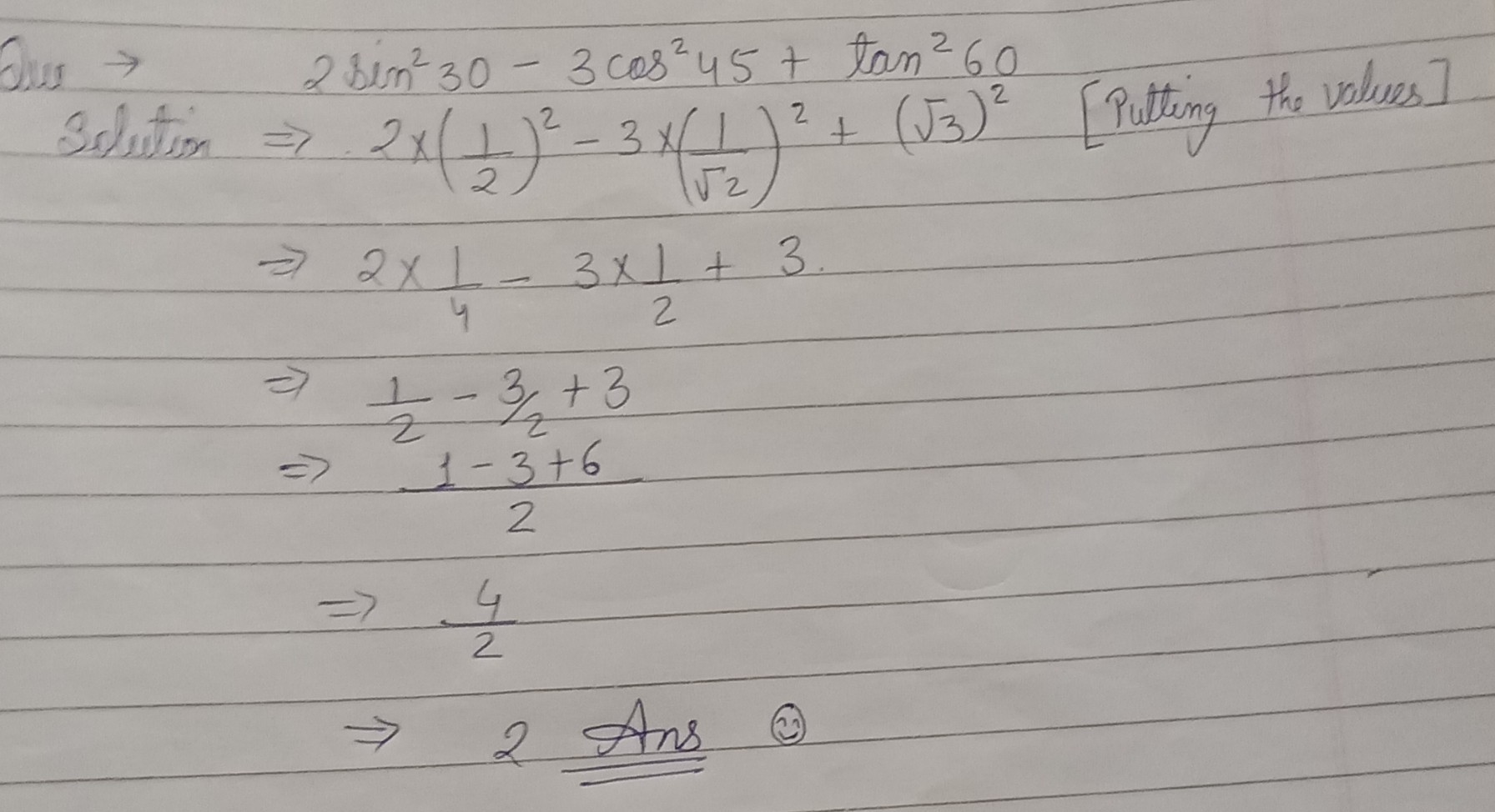 evaluate 2 sin square 30 - 3 cos square 45 + tan square 60 - Brainly in