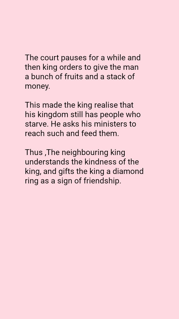 Once upon a time there was a king who was very kind and generous