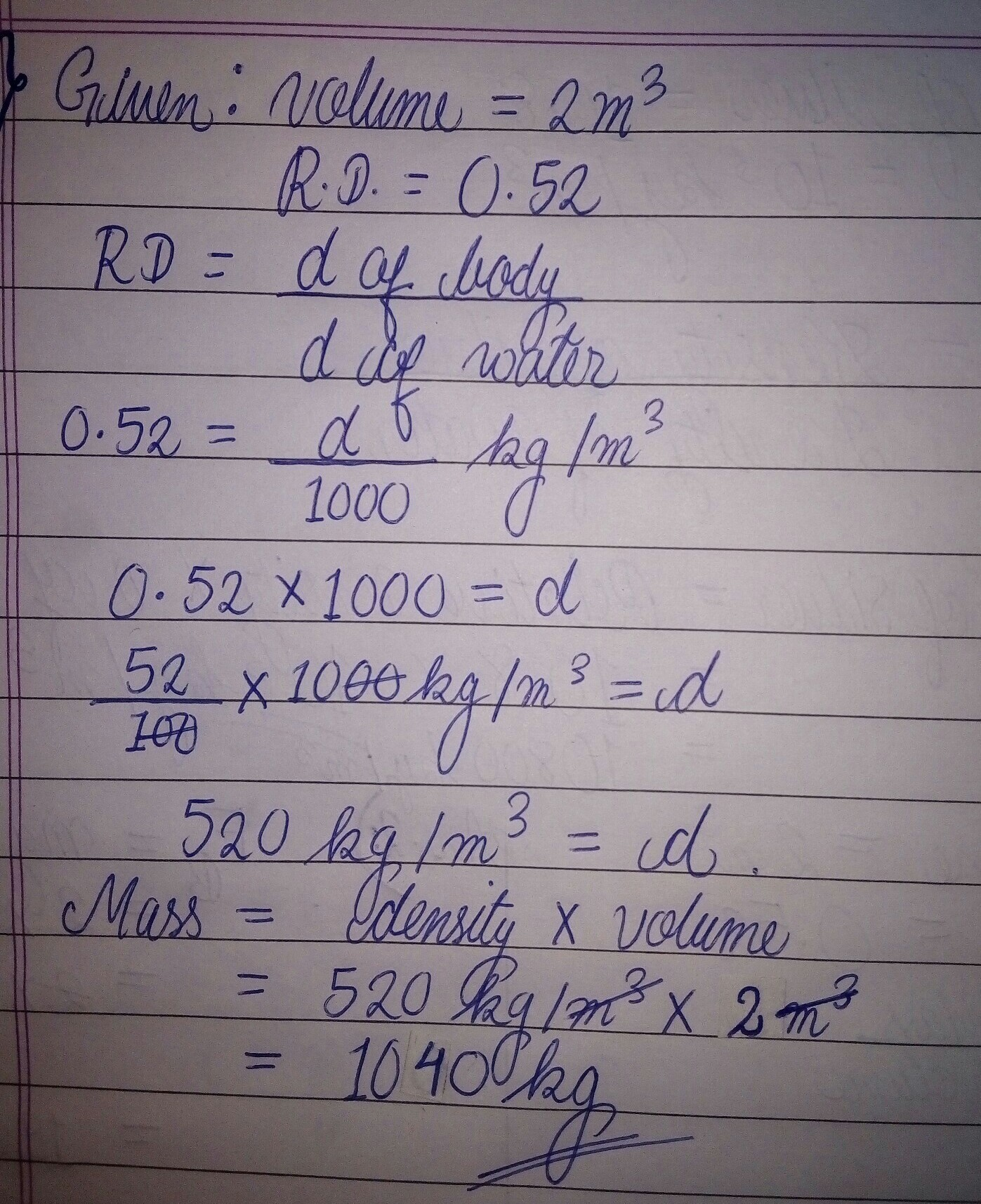 calculate the mass of a body whose volume is 2m3 and RD is 0 52