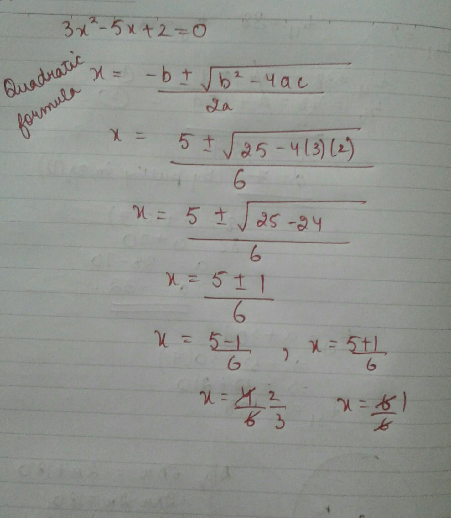 Solve the equation 3x2-5x+2=0 by using the formula - Brainly.in