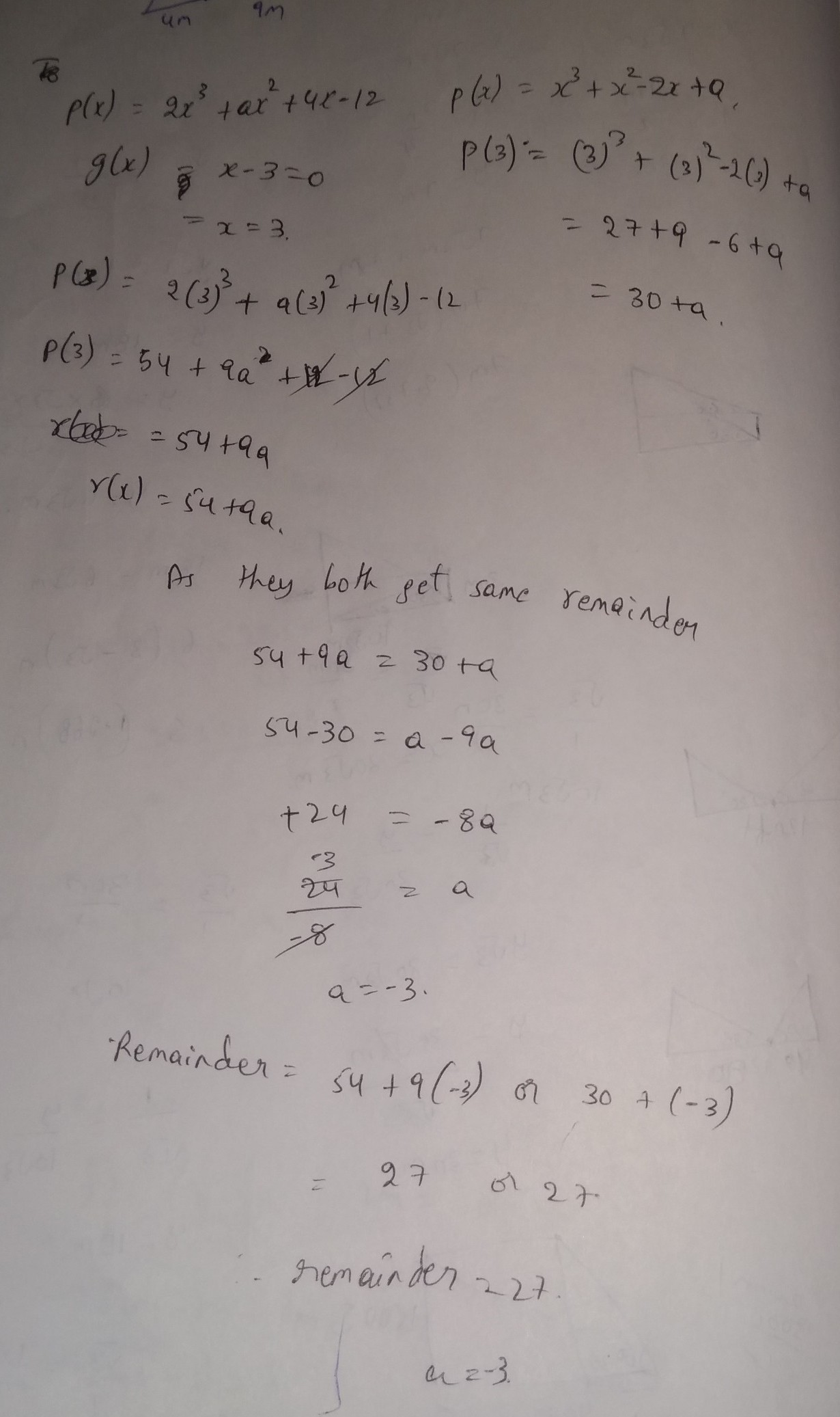If Two Polynomials 2x3+ax2++4x-12 And X3+x2-2x+a Leave The