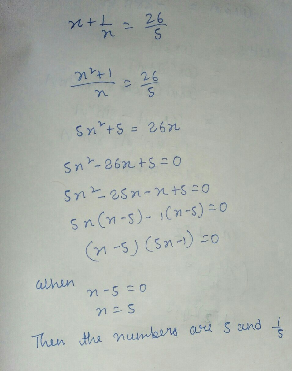 The sum Of A number And its reciprocal Is 26/5.find The