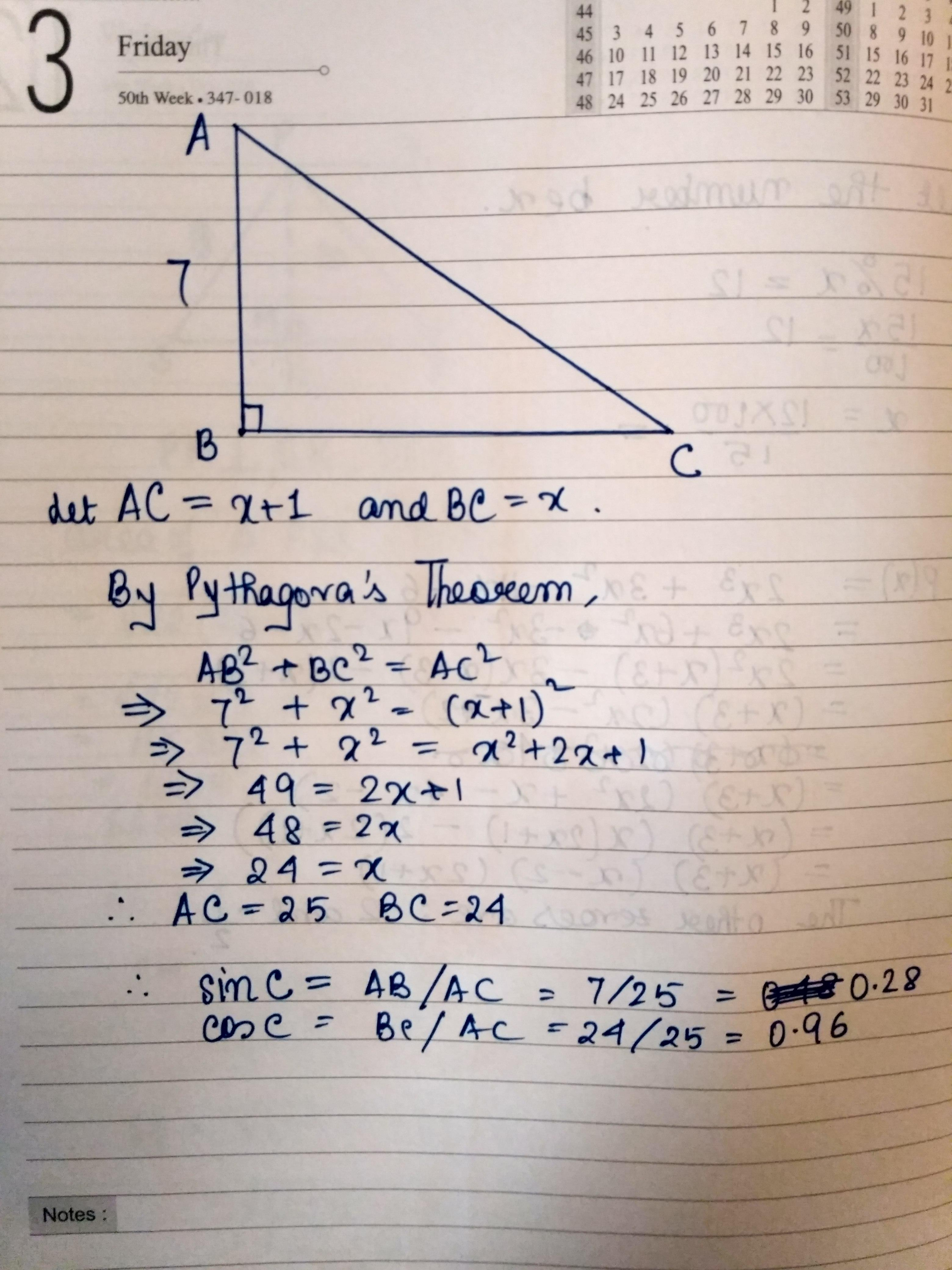 In Triangle Abc Right Angled At B Ab=7cm And (ac-bc) =1cm. Find The Value  Of Sin C And Cosc. - Brainly.in