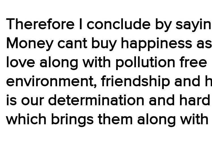 Essay on money can't buy love or happiness in 300 words - Brainly in