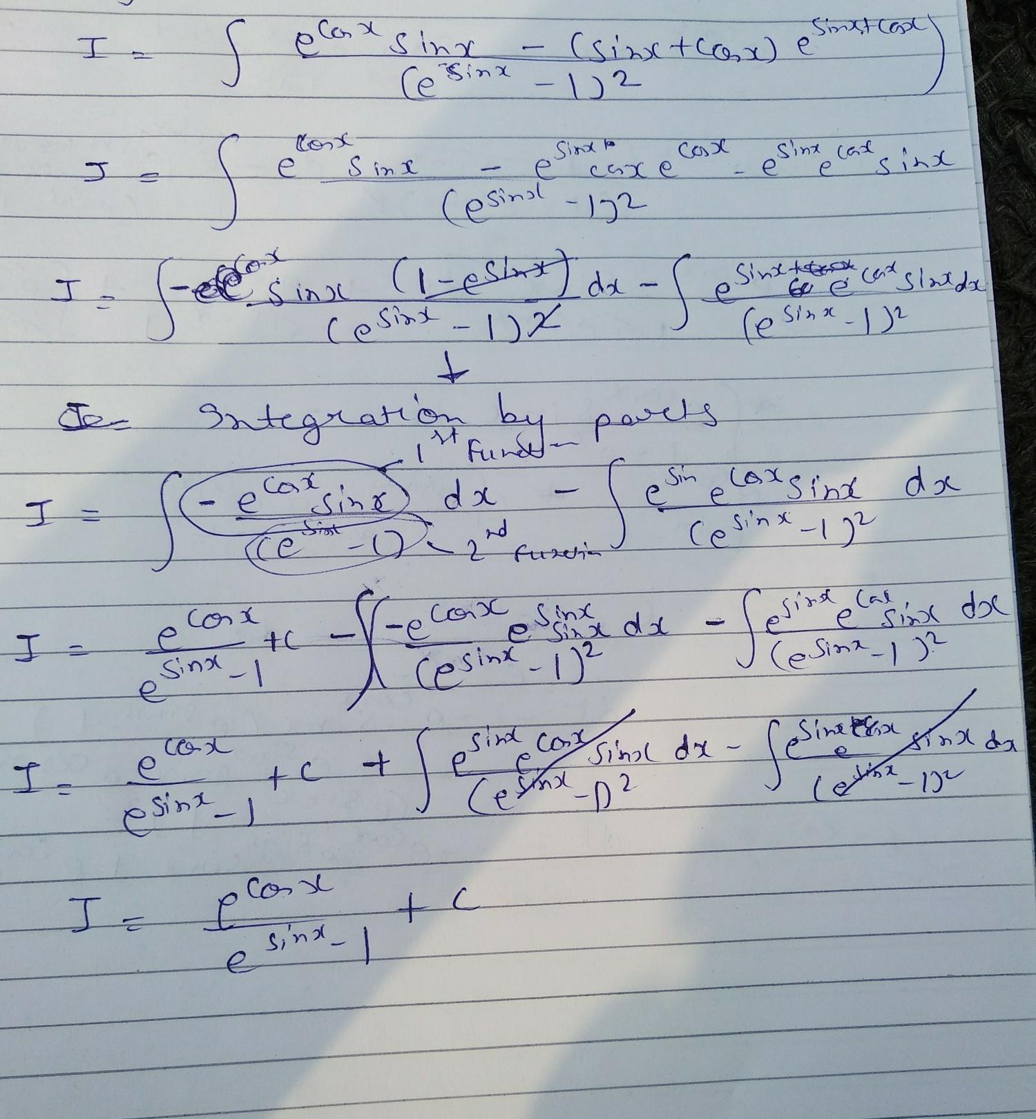tex] I =[ \\int\\frac{ sinxe^{cosx} -(sinx + cosx) e^{sinx + cosx}}{e ...
