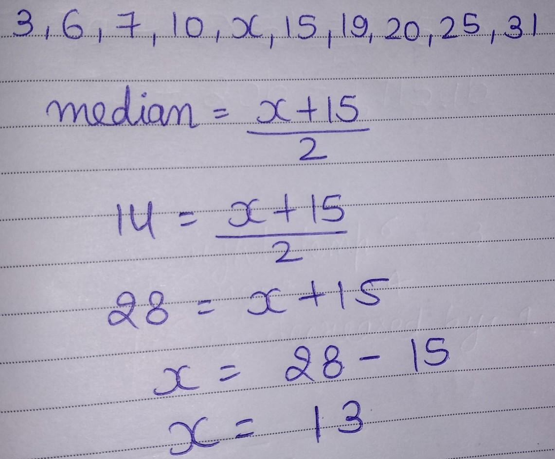 If the numbers 3,6,7,10,x,15,,19,20,25,31 are in assending ...
