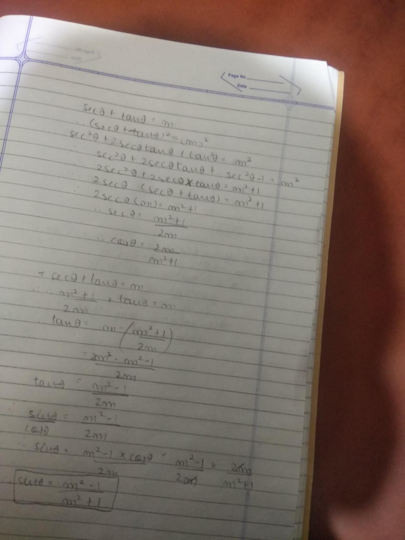 Sec theta + tan theta = m show that (m2-1/ m2+1) = sin theta