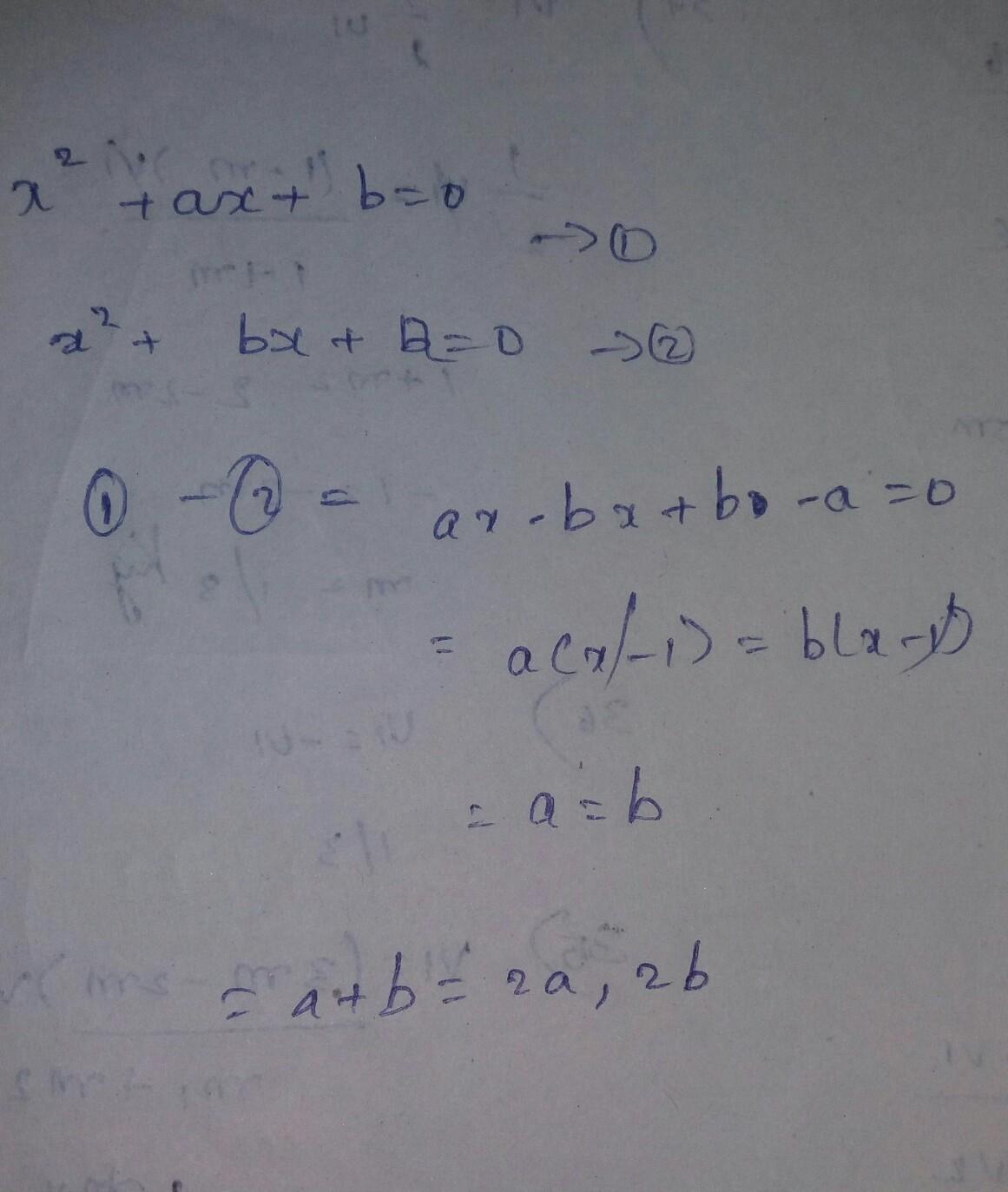 If The Quadratic Equations X2+ax+b=0 : X2+bx+a=0 Have