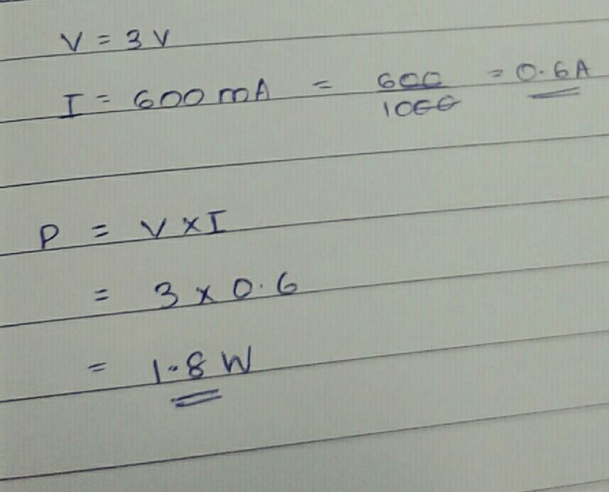 A torch bulb is rated at 3V and 600mA  Calculate it's a