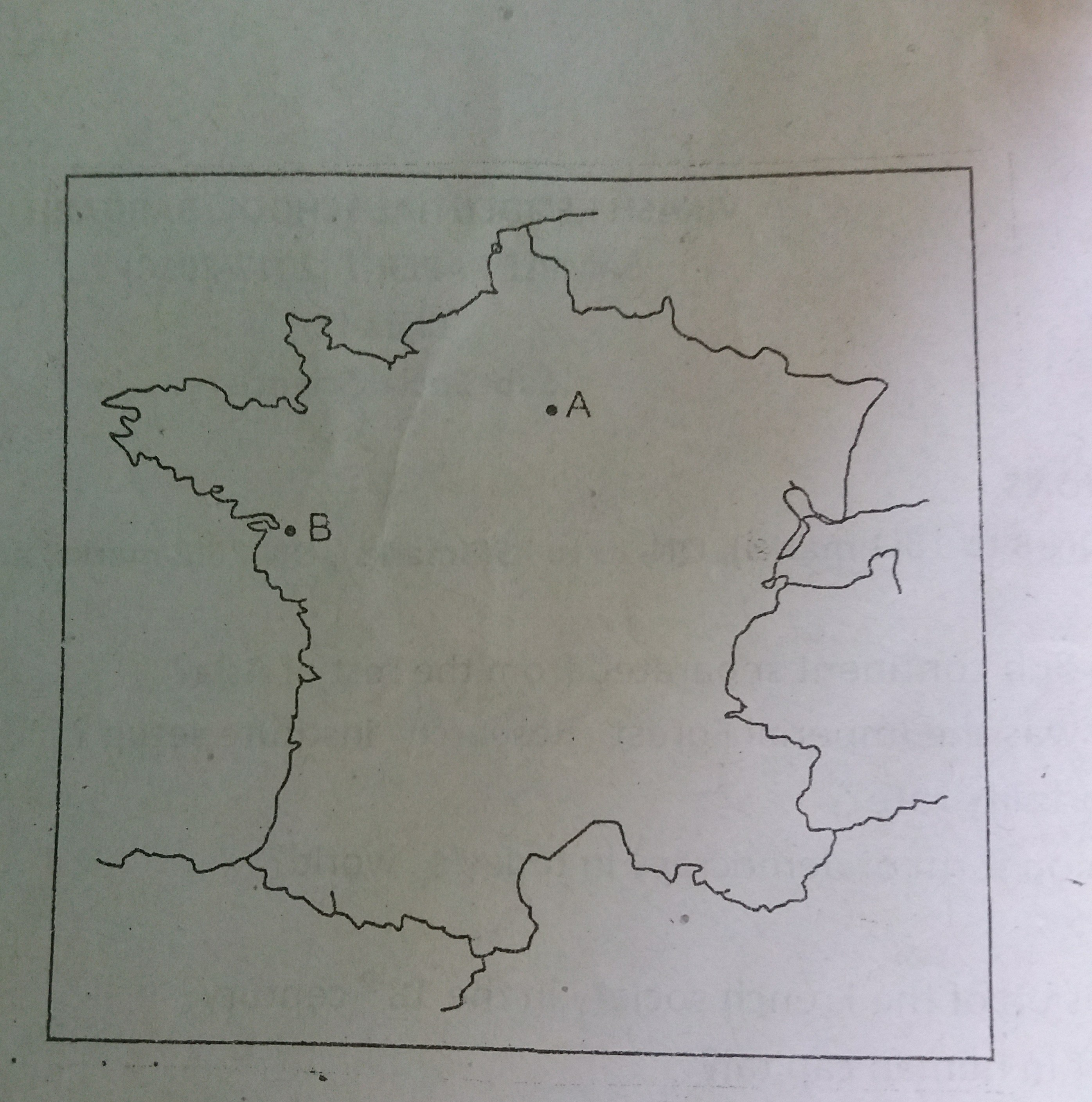 Map Of France With City Names.Two Items A And B Are Shown In The Given Outline Map Of France
