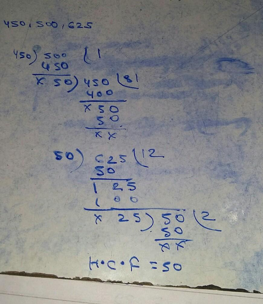 Find HCF by using euclid's division Lemma A)256,352 B)450,500,625