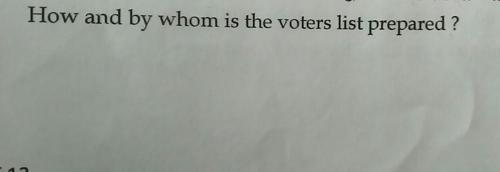 how and by whom is the voters list prepared - Brainly in