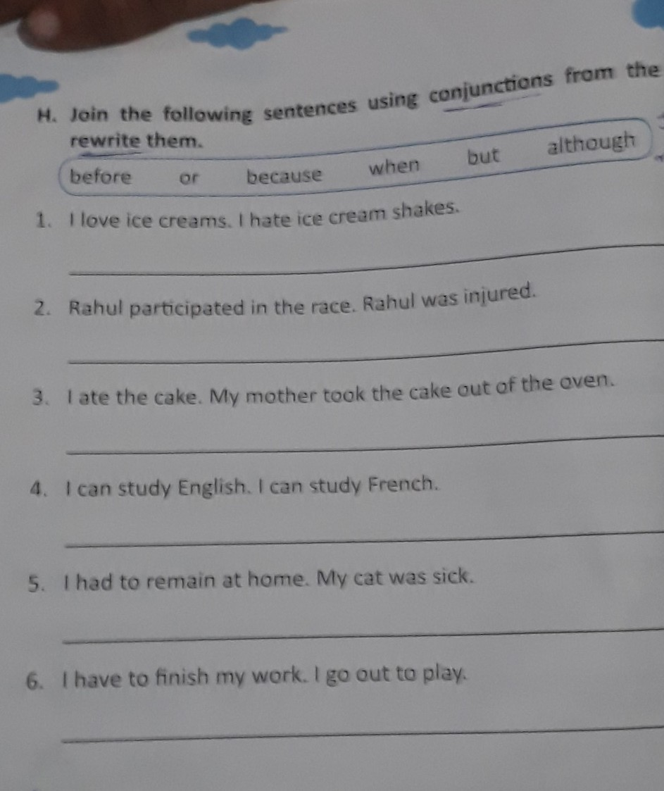 Join the following sentences using conjunctions from the box and