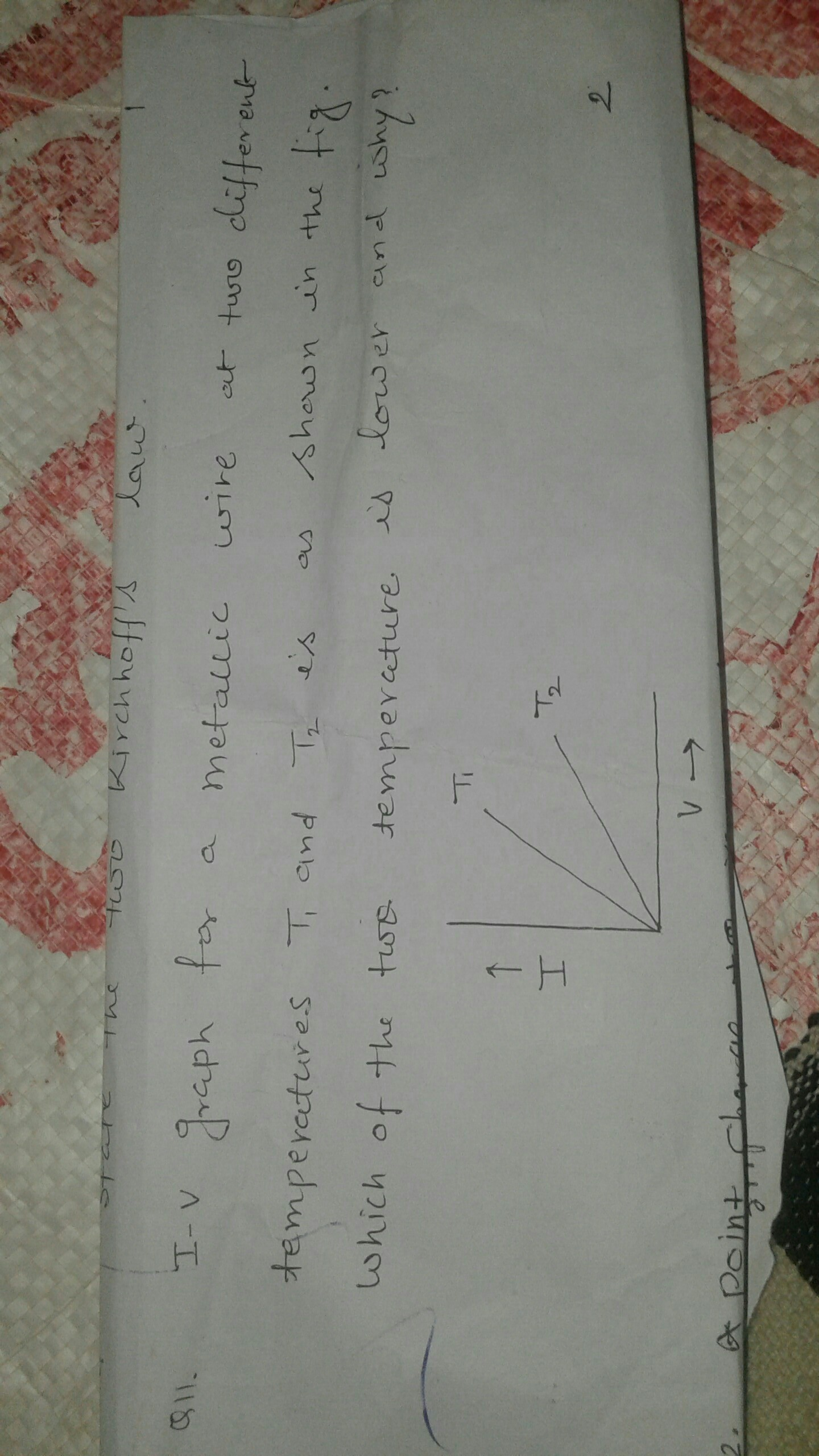 i-v graph for a metallic wire at two different temperature T1 and t2 ...