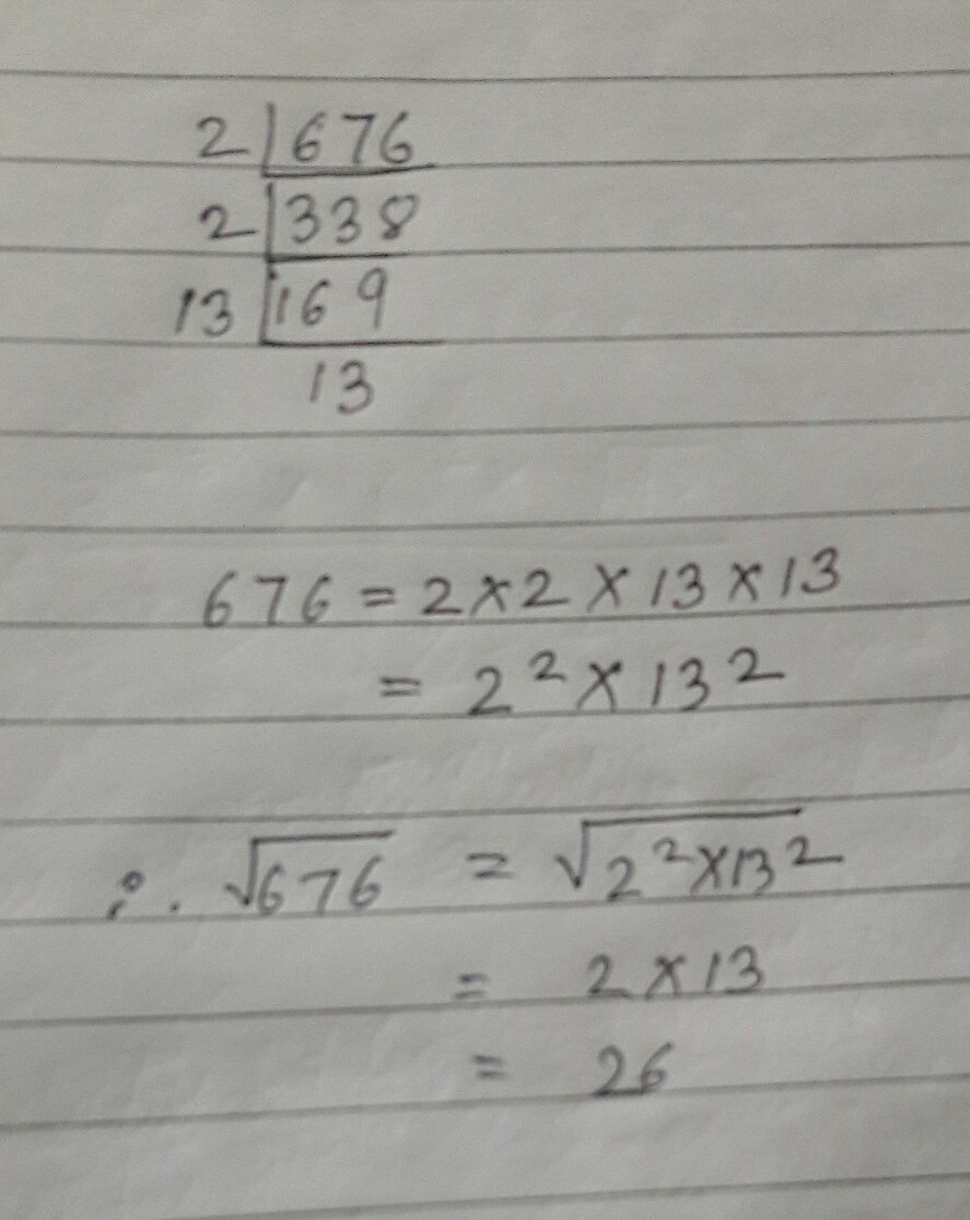 Find Square Root By Prime Factorization Method Of 676 Brainly In