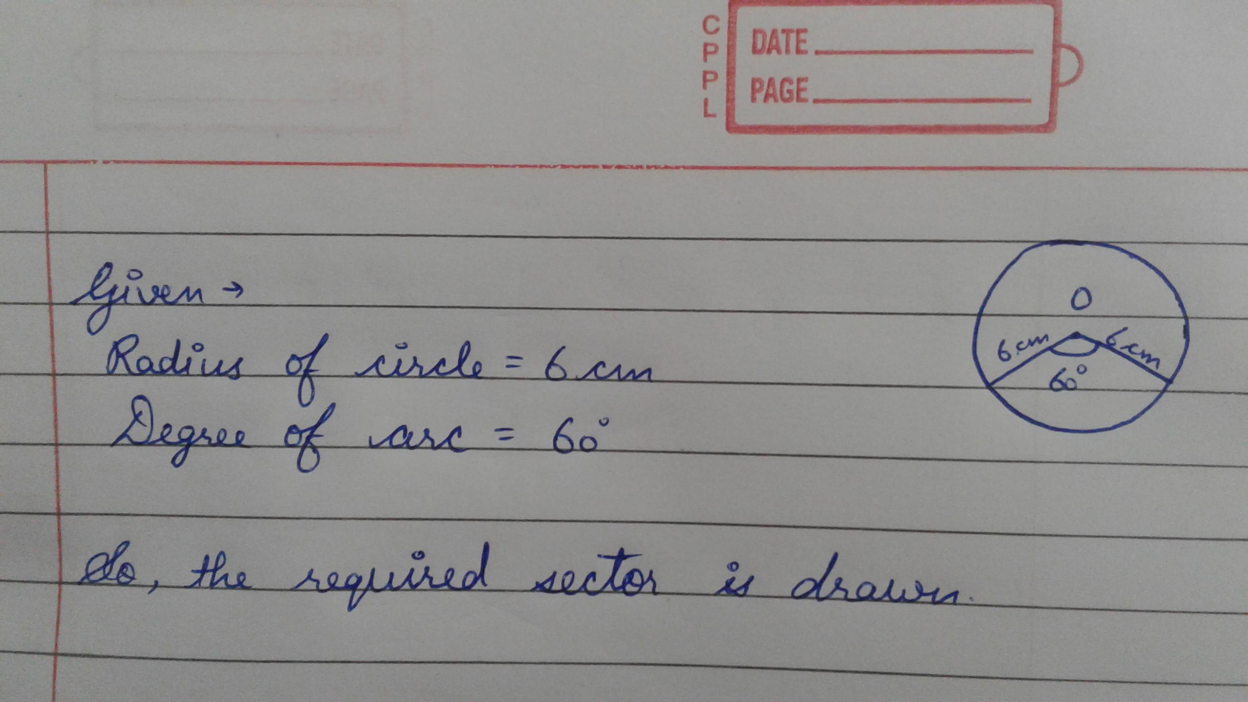 draw a sector whose arc has angular measure 60° and radius