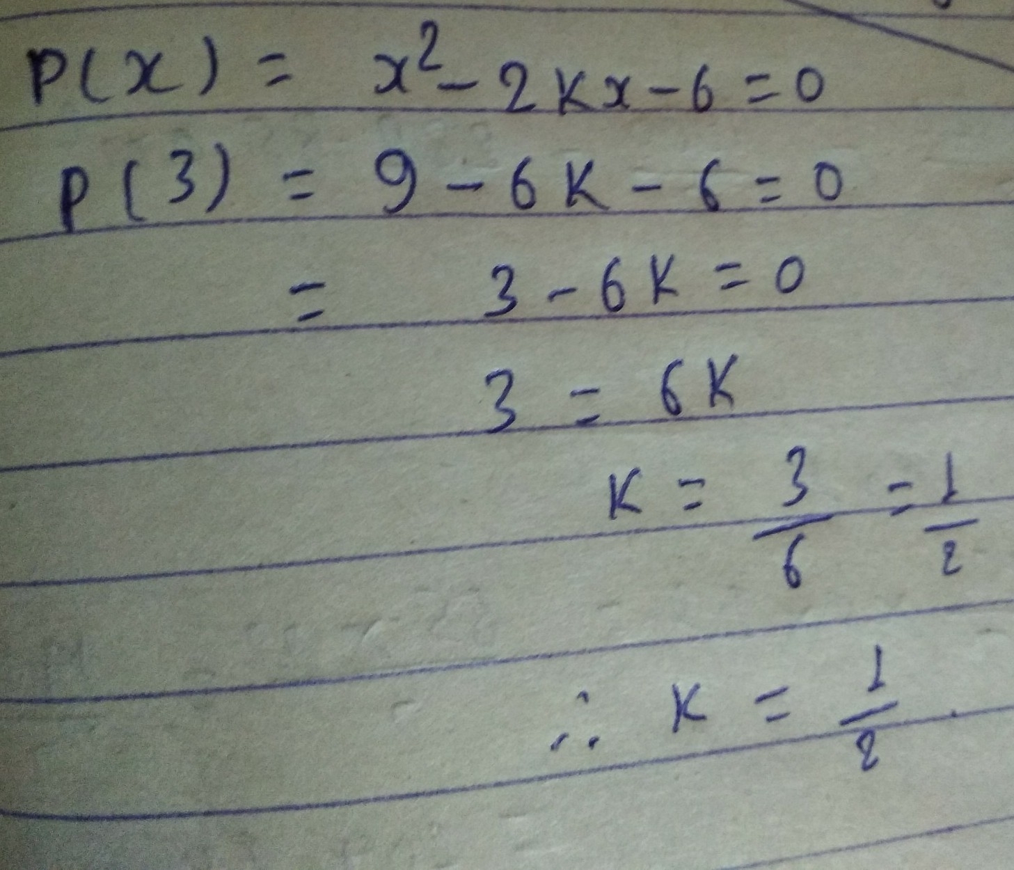 If x=3 is one root of quadratic equation x2-2kx-6=0, then find the value of  k - Brainly.in